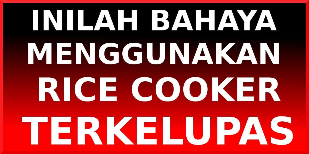 bahaya rice cooker terkelupas