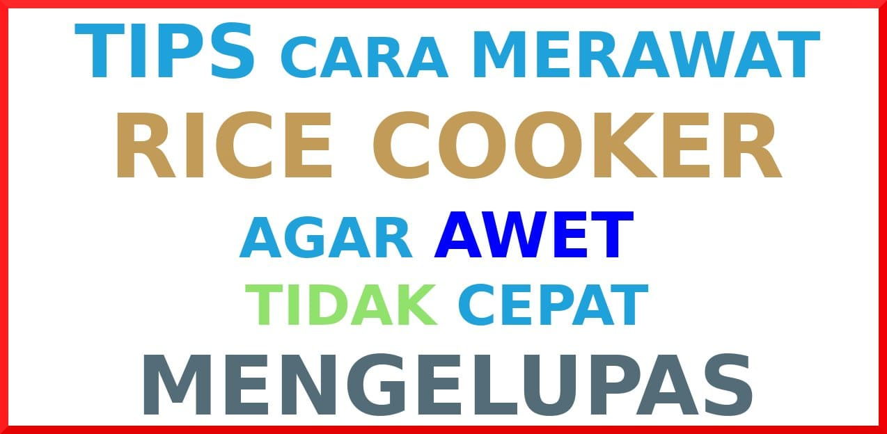 tips cara merawat rice cooker