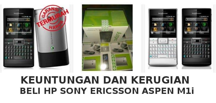 Kerugian Beli HP Sony Ericsson Aspen M1i