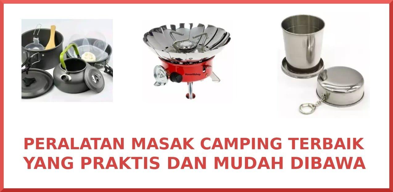 alat masak camping terbaik praktis mudah digunakan