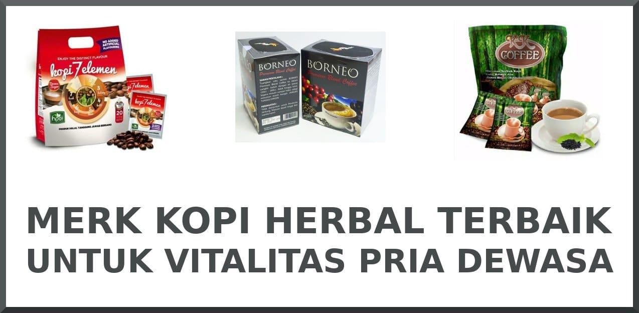 7 Kopi Herbal Untuk Vitalitas Pria Dewasa