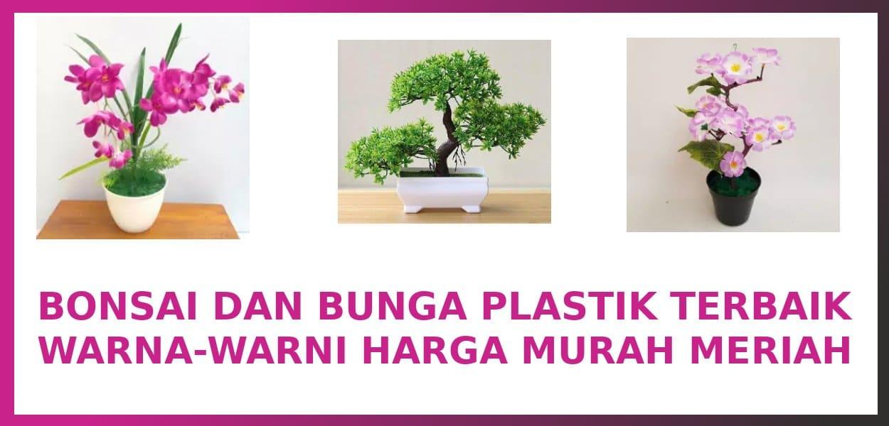 bonsai plastik dan bunga artificial terbaik