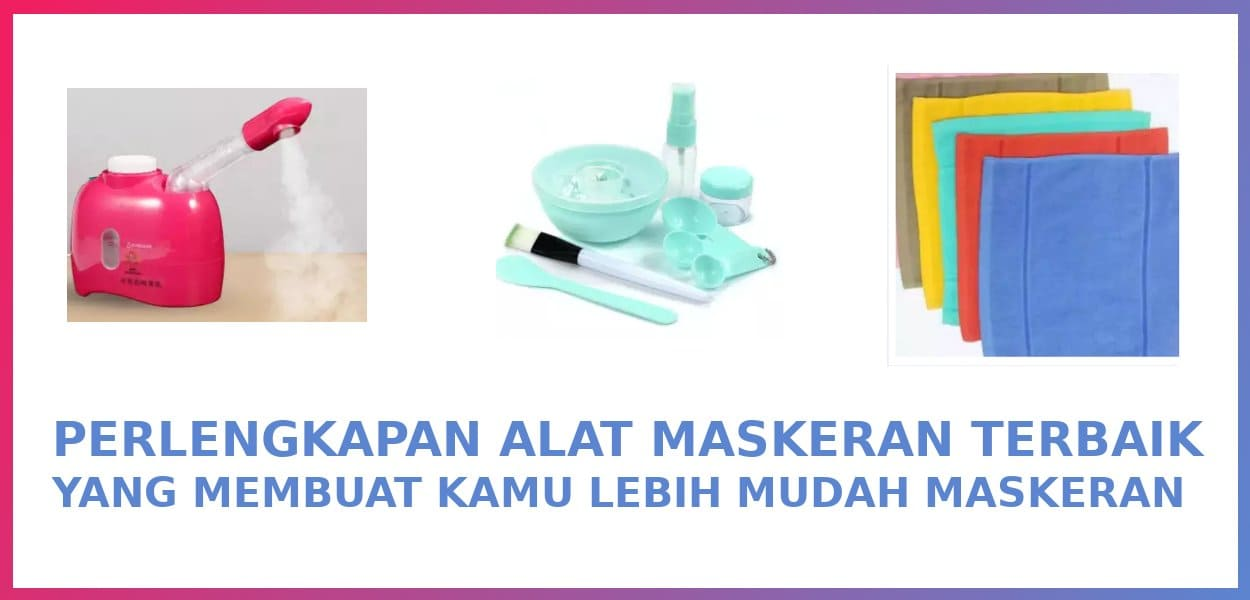 alat masker wajah terbaik hasil maksimal