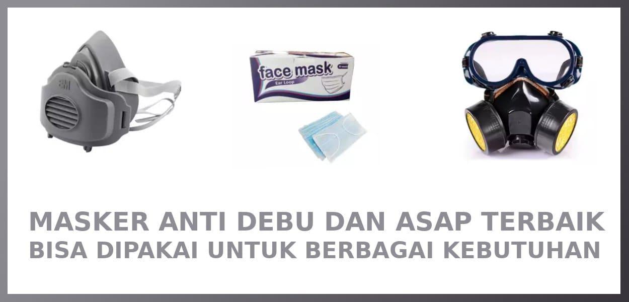7 Masker Anti Debu dan Gas Kimia Terbaik