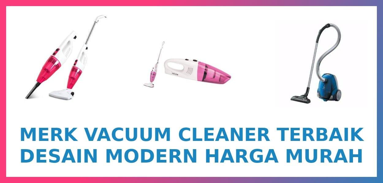 merk vacuum cleaner terbaik desain modern harga murah berkualitas